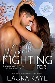 Worth Fighting For: A Warrior Fight Club/Big Sky Novella (Kristen Proby Crossover Collection Book 4)