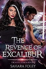 The Revenge of Excalibur: A Paranormal / Sci-Fi Adventure (Excalibur Saga Book 2) Kindle Edition