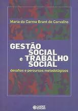 Gestão social e trabalho social: desafios e percursos metodológicos