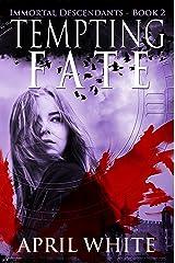 Tempting Fate (The Immortal Descendants, Book 2) Kindle Edition