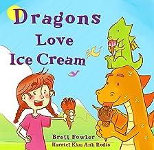 Dragons Love Ice Cream (Sweet Dragons Book 1)