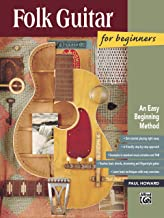 Folk Guitar for Beginners: Learn How to Play Folk Guitar with this Easy Beginning Method (National Guitar Workshop Arts Series)