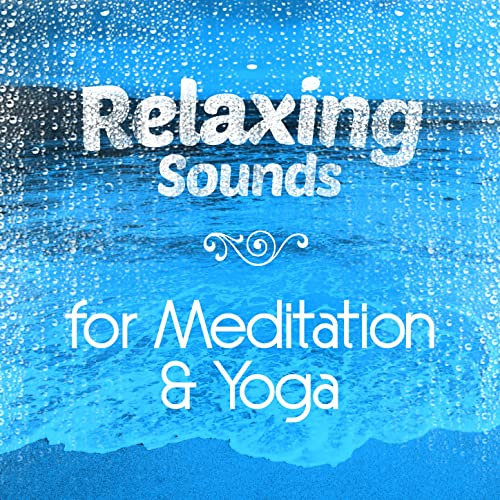 Relaxing Sounds for Mediation & Yoga by Relaxation Mediation ...