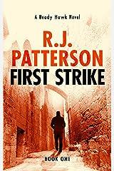 First Strike (A Brady Hawk Novel Book 1) Kindle Edition