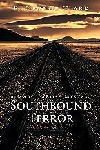 Southbound Terror: A Marc LaRose Mystery (Marc LaRose Mysteries Book 2)