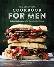 The Essential Cookbook for Men: 85 Healthy Recipes to Get Started in the Kitchen (English Edition)