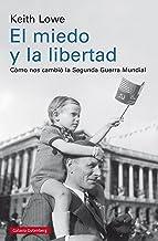 El miedo y la libertad: Cómo nos cambió la Segunda Guerra Mundial (EBOOK) (Spanish Edition)