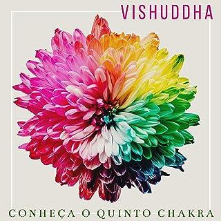 Vishuddha - Conheça O Quinto Chakra