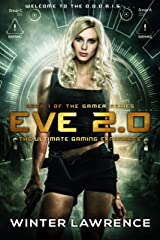 Eve 2.0: The Ultimate Gaming Experience (The Gamer Series Book 1) Kindle Edition