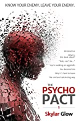 The Psycho Pact (1): Know your enemy. Leave your enemy. (PsychoPact) Kindle Edition