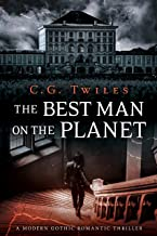 The Best Man on the Planet: A Modern Gothic Romantic Thriller