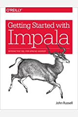 Getting Started with Impala: Interactive SQL for Apache Hadoop Kindle Edition