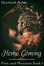 Home Coming (Pain and Pleasure Book 1)