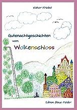 Gutenachtgeschichten vom Wolkenschloss: Entspannungsgeschichten für Kinder (German Edition)