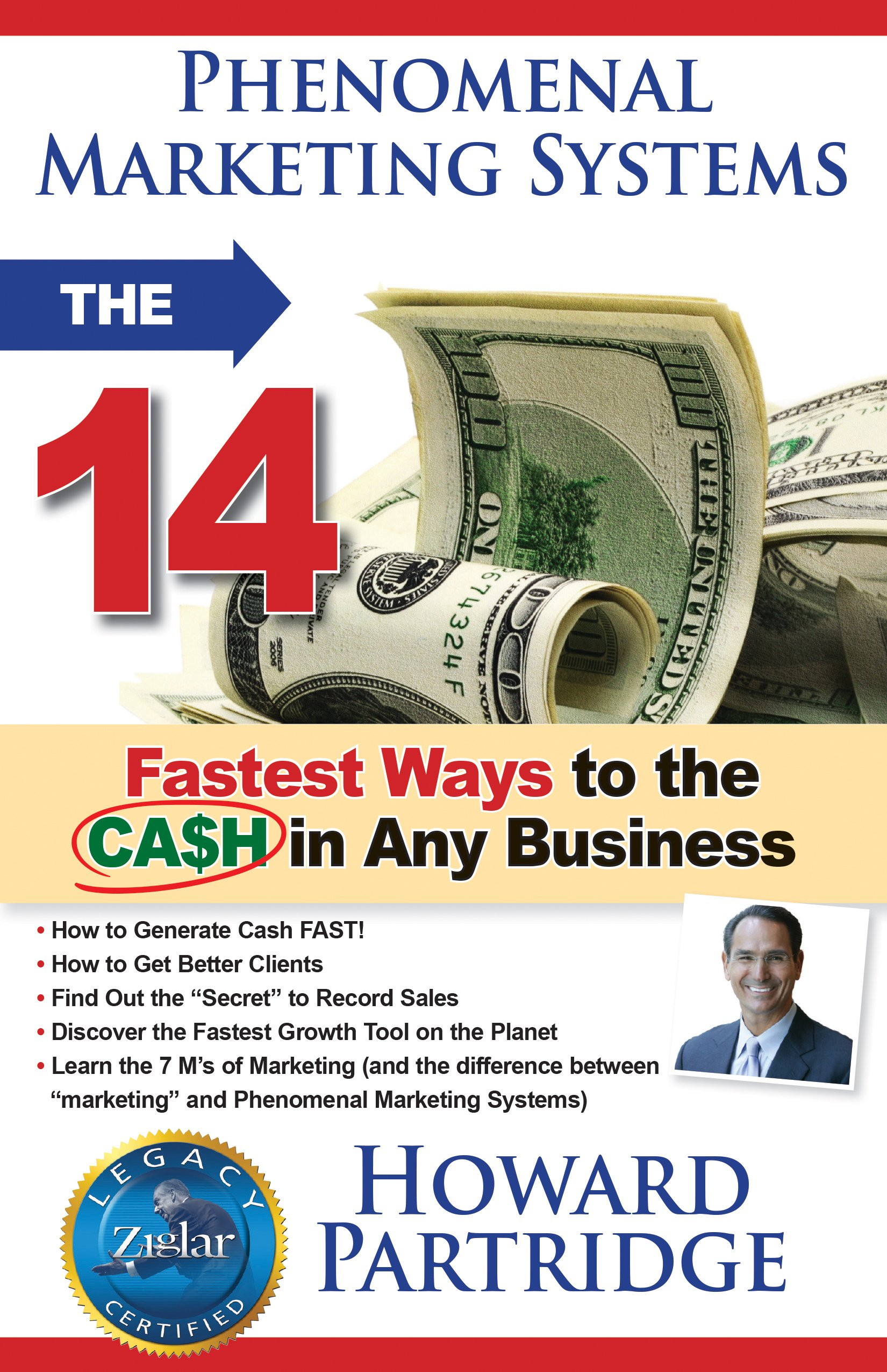 Phenomenal Marketing Systems: The 14 Fastest Ways to the Ca$h in Any Business (Phenomenal Life Series)