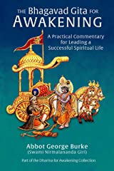 The Bhagavad Gita for Awakening: A Practical Commentary for Leading a Successful Spiritual Life (Dharma for Awakening Collection) Kindle Edition