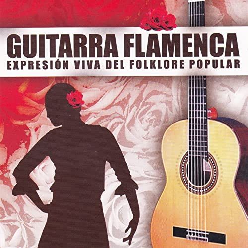 Guitarra Flamenca, Expresion Viva del Folklore Popular de Carlos ...
