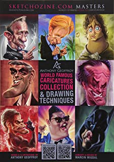 Sketchozine.com Masters: Anthony Geoffroy: World Famous Caricatures Collection & Drawing Techniques