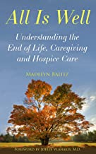 All Is Well: Understanding the End of Life, Caregiving, and Hospice Care
