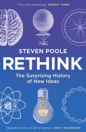 Rethink: The Surprising History of New Ideas