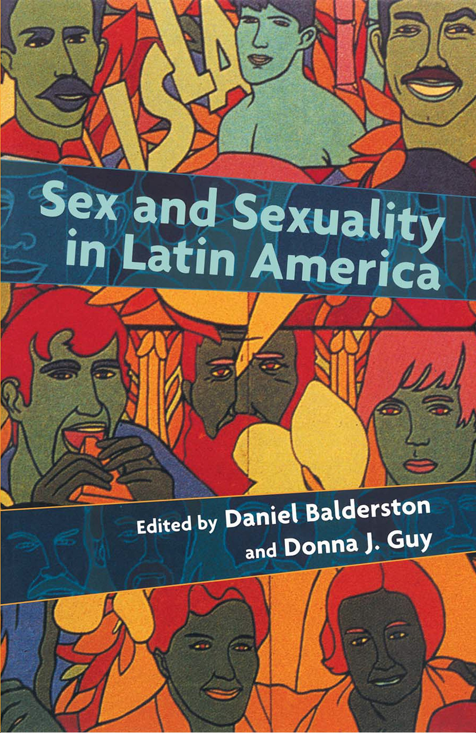 Sex And Sexuality In Latin America: An Interdisciplinary Reader