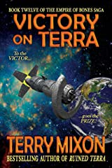 Victory on Terra (Book 12 of The Empire of Bones Saga) Kindle Edition