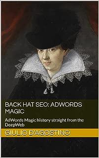 Back Hat SEO: AdWords Magic: AdWords Magic history straight from the DeepWeb