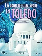 La arquitectura árabe en Toledo (Classic) (Spanish Edition)