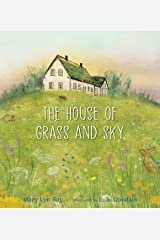 The House of Grass and Sky Hardcover