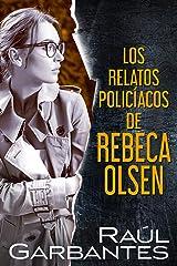 Los relatos policíacos de Rebeca Olsen Versión Kindle