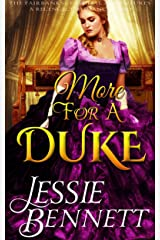 More For A Duke (The Fairbanks - The Familial Adventures) (A Regency Romance Story) Kindle Edition