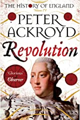 Revolution: A History of England Volume IV (The History of England Book 4) Kindle Edition
