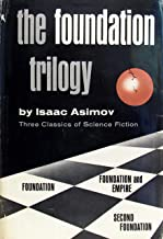 The Foundation trilogy: Three classics of science fiction - 'Foundation', 'Foundation and empire', Second Foundation'