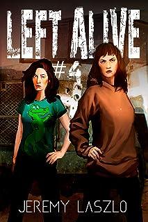 LEFT ALIVE #4: A Post-Apocalyptic Thriller novel