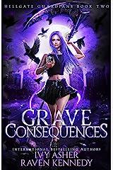 Grave Consequences (Hellgate Guardians Book 2) Kindle Edition