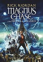 El barco de los muertos / The Ship of the Dead (Serie Magnus Chase y los Dioses de Asgard / Magnus Chase and the Gods of A...