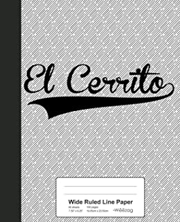 Wide Ruled Line Paper: EL CERRITO Notebook