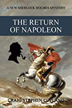 The Return of Napoleon: A New Sherlock Holmes Mystery (New Sherlock Holmes Mysteries Book 36)
