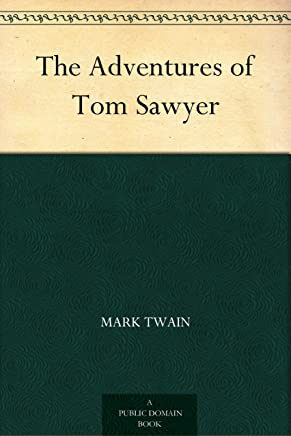 The Adventures of Tom Sawyer (汤姆·索亚历险记 ) (English Edition)