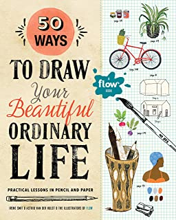 50 Ways To Draw Your Beautiful, Ordinary Life: Practical Lessons in Pencil and Paper