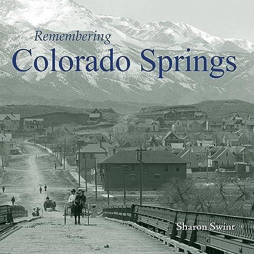 Colorado Springs And: History Of Colorado Springs Colorado: Amazon.com