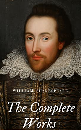 The Complete Works of Shakespeare: ILLUSTRATED