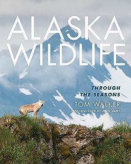 Alaska Wildlife: Through the Season