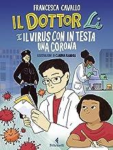 Il Dottor Li e il virus con in testa una corona (Italian Edition)