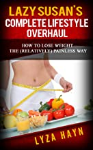 Lazy Susan's Complete Lifestyle Overhaul: How To Lose Weight The (Relatively) Painless Way