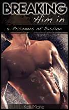 Breaking Him In | 5 Prisoners of Passion (Gay Dominance MMMM Menage)