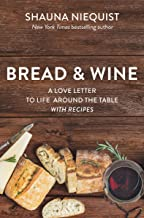 Bread and Wine: A Love Letter to Life Around the Table with Recipes PDF