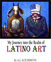 My Journey into the Realm of Latino Art (English Edition)