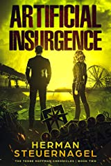 Artificial Insurgence (The Terre Hoffman Chronicles Book 2) Kindle Edition