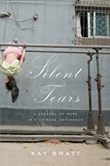 Silent Tears: A Journey of Hope in a Chinese Orphanage Kindle Edition